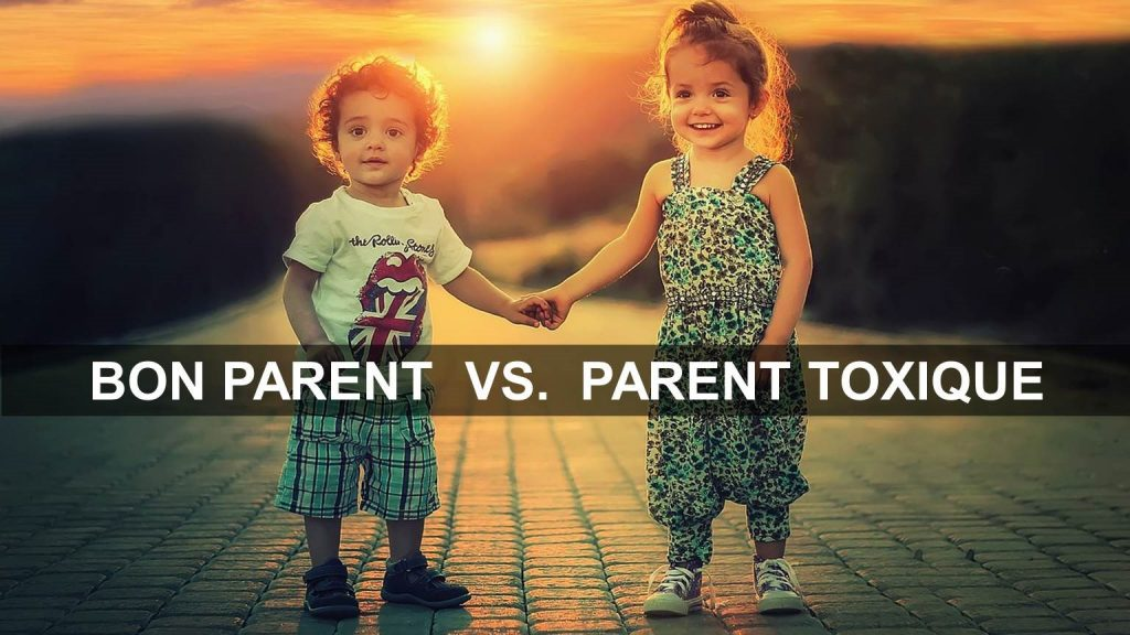 bon parent vs parent toxique